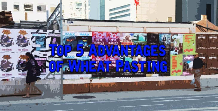 top 5 advantages of wheat pasting