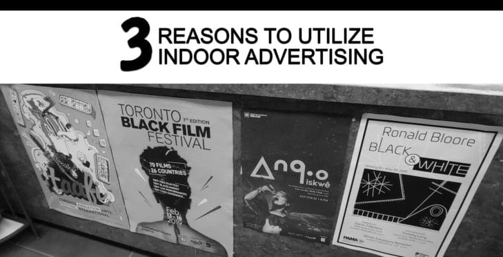 3 REASONS TO UTILIZE INDOOR ADVERTISING