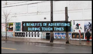 4 benefits of advertising during tough times