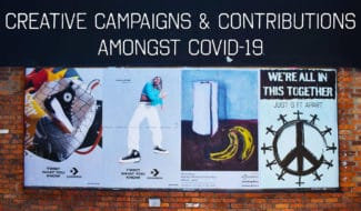 creative campaigns and contributions amongst covid-19