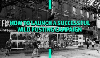 how to launch a successful wild posting campaign