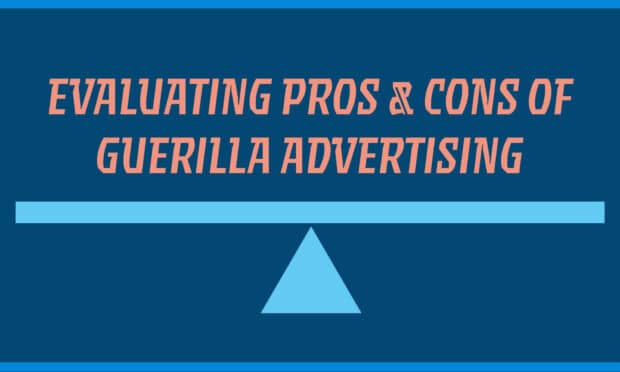 evaluating pros and cons of guerilla advertising 2