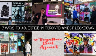 7 ways to advertise in toronto amidst lockdown