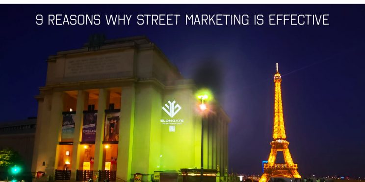 9 reasons why street marketing is effective