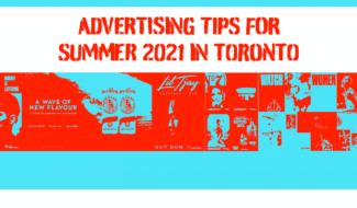 Advertising Tips for Summer 2021 in Toronto